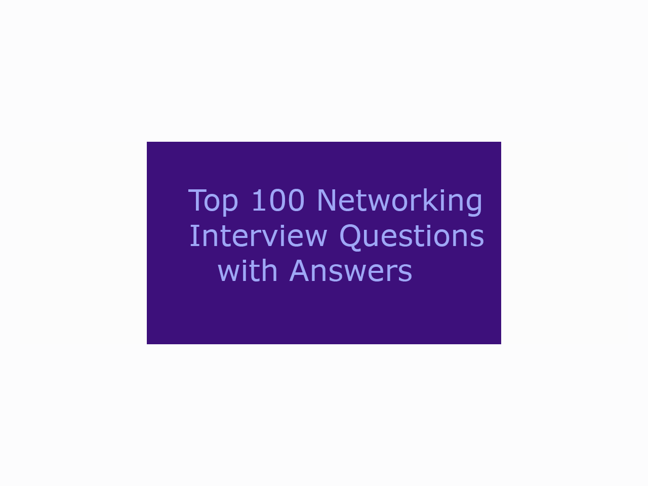Top 100 Networking Interview Questions With Answers